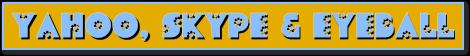 Yahoo, Skype & EyeBall