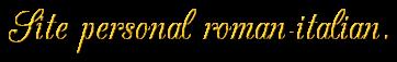 Site personal roman-italian.