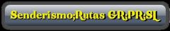 Senderismo;Rutas GR;PR;SL