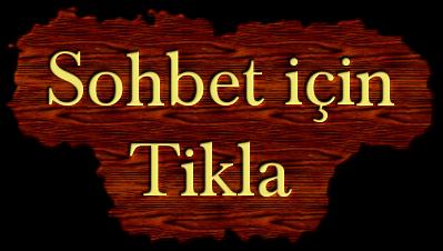 Sohbet için     Tikla