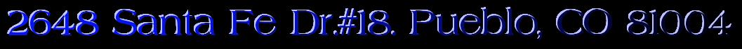 2648 Santa Fe Dr.#18. Pueblo, CO 81004