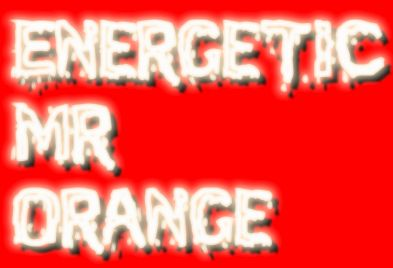 Energetic<br />Mr<br />Orange
