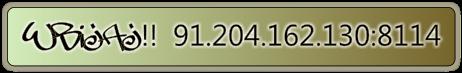 Wbijaj!! 91.204.162.130:8114