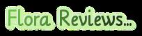 Flora Reviews...