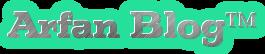 Arfan Blog™