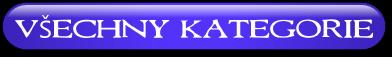 VŠECHNY KATEGORIE