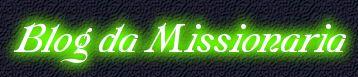 Blog da Missionaria