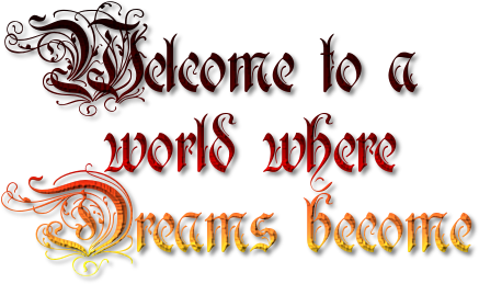 Welcome to a    world where Dreams become