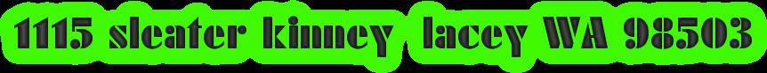 1115 sleater kinney  lacey WA 98503
