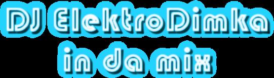 DJ ElektroDimka       in da mix