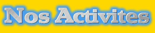Nos Activites