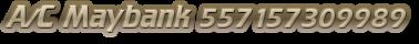 A/C Maybank 557157309989
