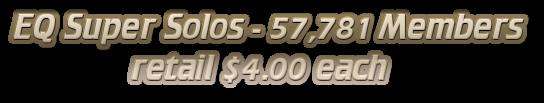 EQ Super Solos - 57,781 Members                   retail $4.00 each