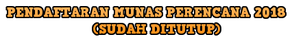 PENDAFTARAN MUNAS PERENCANA 2018                    (SUDAH DITUTUP)