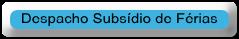 Despacho Subsídio de Férias
