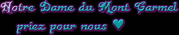 Notre Dame du Mont Carmel<br /> priez pour nous ♥