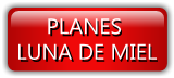 PLANES  LUNA DE MIEL