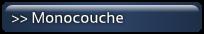 >> Monocouche