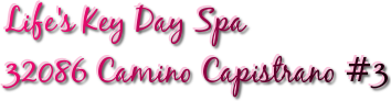Life's Key Day Spa 32086 Camino Capistrano #3