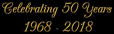 Celebrating 50 Years 1968 - 2018