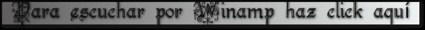 Para escuchar por Winamp haz click aquí