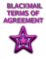 BLACKMAIL TERMS OF AGREEMENT