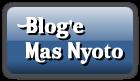 Blog'e <br />Mas Nyoto