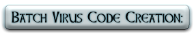 Batch Virus Code Creation:
