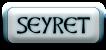 SEYRET