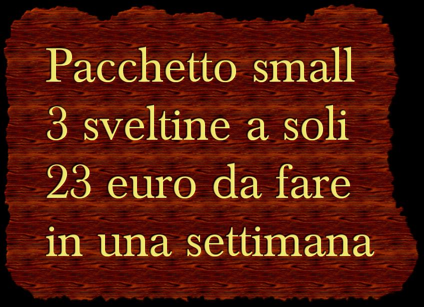 Pacchetto small 3 sveltine a soli  23 euro da fare  in una settimana