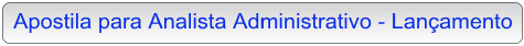 Apostila para Analista Administrativo - Lançamento