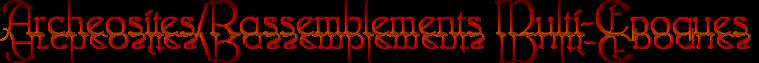 Archeosite/Rassemblement Multi-Epoques