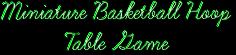 Miniature Basketball Hoop          Table Game