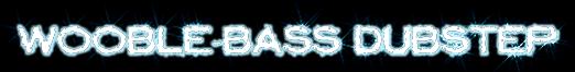 WOOBLE-BASS DUBSTEP