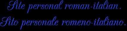 Site personal roman-italian. Sito personale romeno-italiano.