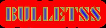 BULLETSS
