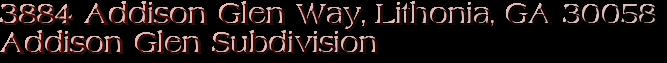 3884 Addison Glen Way, Lithonia, GA 30058 Addison Glen Subdivision