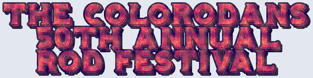 The ColoRODans 50th Annual Rod Festival