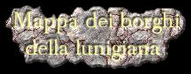 Mappa dei borghi   della lunigiana