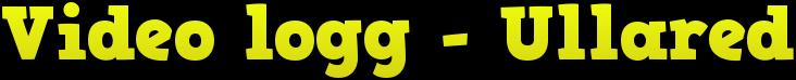 Video logg - Ullared