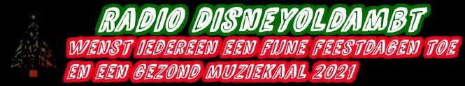 Radio Disneyoldambt wenst iedereen een fijne feestdagen toe en een gezond muziekaal 2021