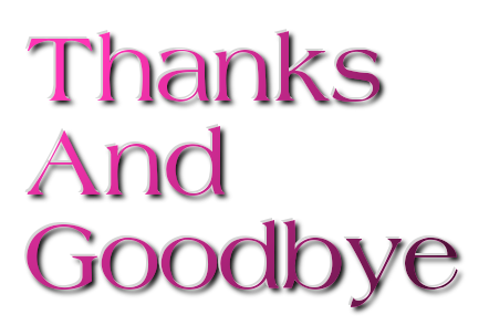 Thanks And  Goodbye