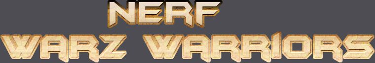 Nerf Warz Warriors-NZ Forum