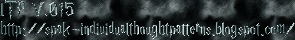 ITP V.015 http://spak-individualthoughtpatterns.blogspot.com/