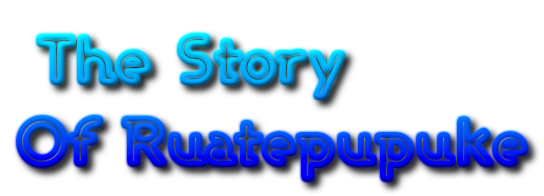 The Story Of Ruatepupuke