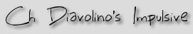 Ch Diavolino's Impulsive