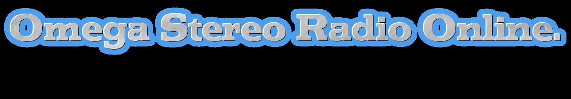 Omega Stereo Radio Online.