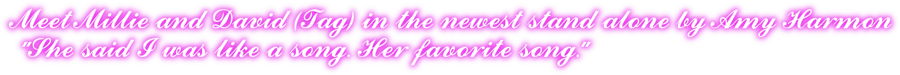 Meet Millie and David (Tag) in the newest stand alone by Amy Harmon