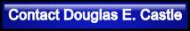 Contact Douglas E. Castle
