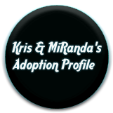 Kris & MiRanda's  Adoption Profile